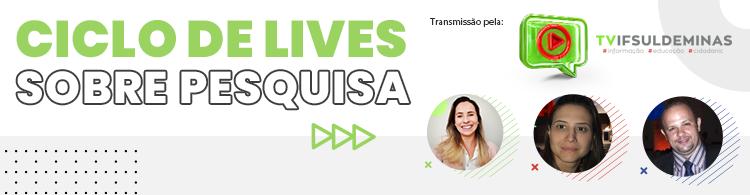 IFSULDEMINAS promove lives sobre temas relacionados à Pesquisa.