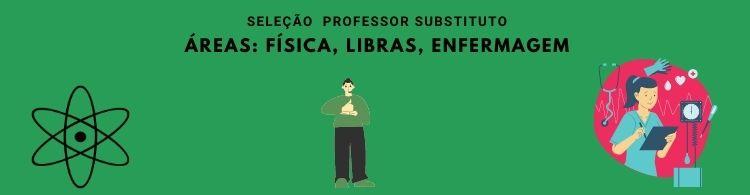 Saiu o resultado final da seleção de professor substituto nas áreas de Física, Libras e Enfermagem.
