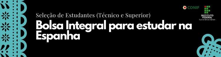 Conif selecionará estudantes da Rede Federal para bolsas de estudos na Espanha.